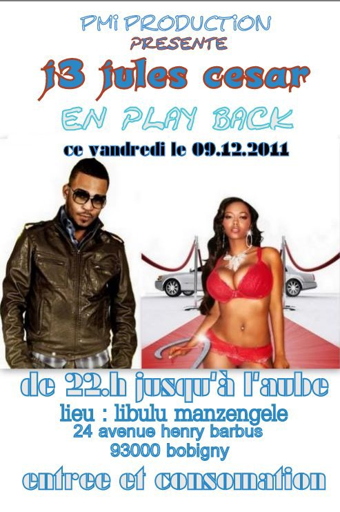 "J3 JULES CÉSAR EN PLAY BACK CE VENDRDI 9 DECEMBRE 2011 AU NIGHT CLUB ""LIBULU MANZENGELE"""