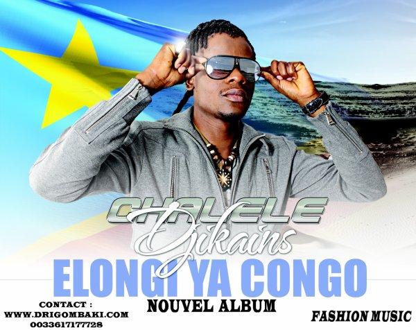 "CHALELE DJIKAINS/ ""NOUVEL ALBUM"" ELONGI YA CONGO BIENTÔT DISPONIBLE"