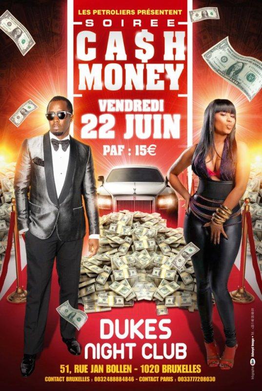 LES PÉTROLIERS PRÉSENTENT LA SOIRÉE CA$H MONEY - LE VENDREDI 22 JUIN 2012 AU DUKES NIGHT CLUB DE BRUXELLES