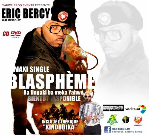 YAHWE PROD EVENTS PRESENTE ERIC BERCY DANS SON MAXI SINGLE BLASPHEME DISPONIBLE PROCHAINEMENT