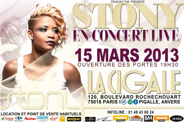 STONY EN CONCERT EXCEPTIONNEL VENDREDI 15 MARS 2013  LA CIGALE