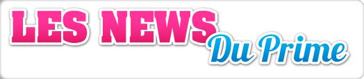 LES NEWS DU PRIME! #SS7