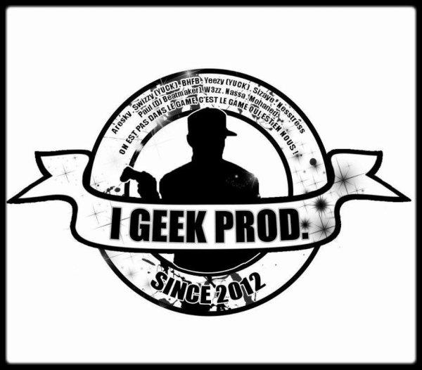 """I GEEK PROD - """"ON EST PAS DANS LE GAME C 'EST LE GAME QUI EST EN NOUS ! """""""