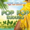 POP POP KUDURO - G-nose et Nélinho feat PAPI SANCHEZ  (2011)