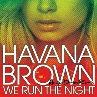 Havana Brown Feat. Pitbull - We Run The Night (2011)