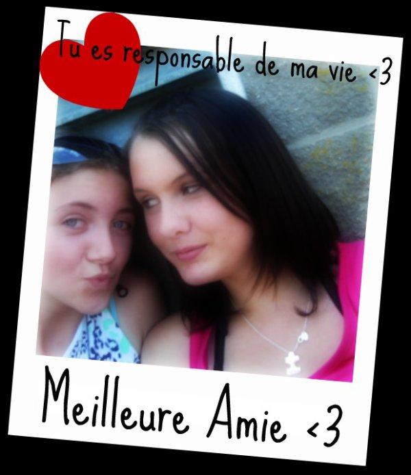♥♥ La meilleur Amie, Je peut te le confirmer, La meilleur a mes yeux ♥♥