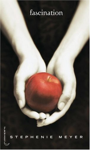 Fascination, Tentation, Hésitation, Révélation de Stephenie Meyer