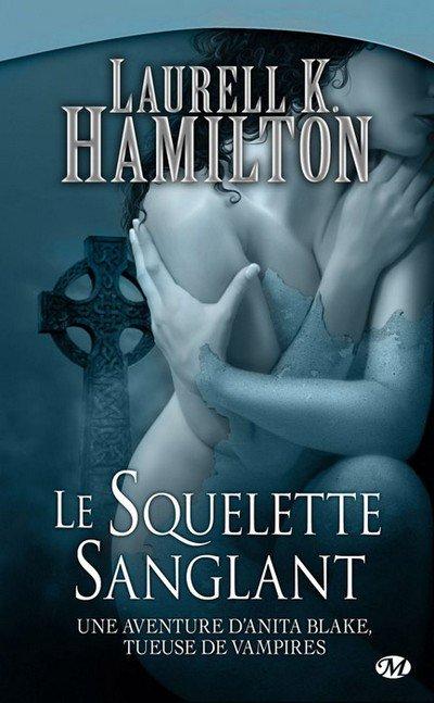 T.5 Anita Blake : Le Squelette Sanglant de Laurell K. Hamilton