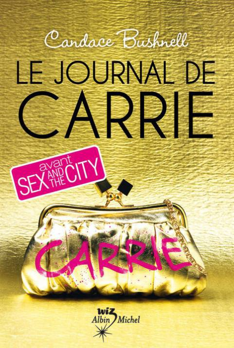 T.1 Le journal de Carrie de Candace Bushnell