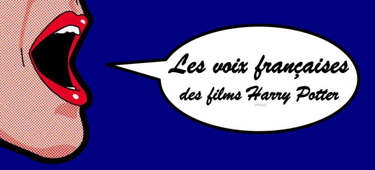 Les voix françaises des films Harry Potter