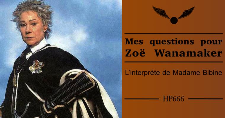 Mes questions pour Zoë Wanamaker