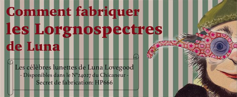 Comment fabriquer les lorgnospectres de Luna