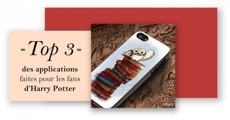 Top 3 des applications faites pour les fans d'Harry Potter