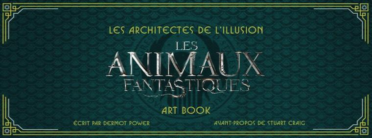 Les Architectes de l'Illusion - Les Animaux Fantastiques