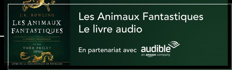Les Animaux Fantastiques - Le livre audio