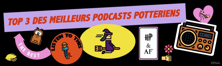 Top 3 des meilleurs podcasts potteriens