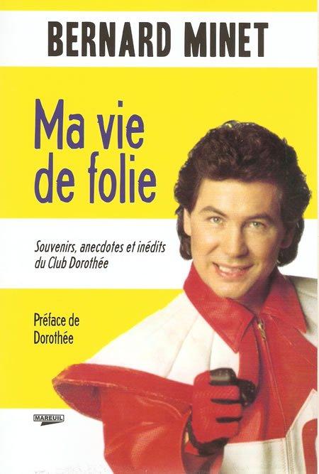 Bernard Minet - Ma vie de folie