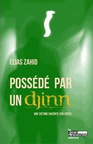 Elias Zahid : possédé par un Djinn, il sort un livre pour partager son expérience