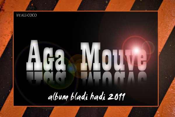 Album Bladi Hadi / Kol Mangoul_Aga-Mouve (2012)
