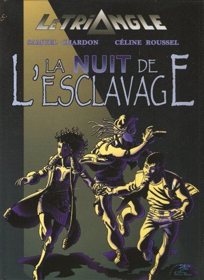 """La Bande-Dessinée des mêmes auteurs    """"La nuit de l'esclavage"""" Tome 1"""
