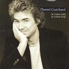 Daniel Guichard – Je T'aime Tant, Je T'aime Trop