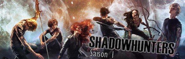 Saison en marche ! Shadowhunters