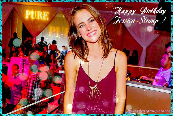 En ce jeudi 23 octobre 2014, notre belle et talentueuse Jessica Stroup fête ses 28 ans !