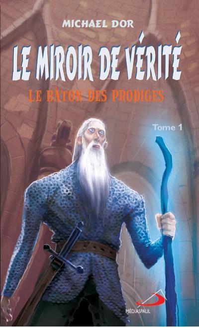 Le Miroir de Vérité, nouvelle trilogie de Michael Dor