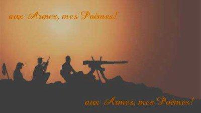 AUX ARMES, MES POEMES!