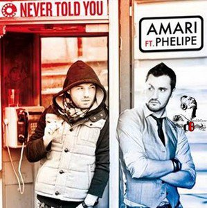 Amari ft. Phelipe  / Never Told You (Original Mix) (2011)