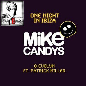 Mike Candys & Evelyn Feat. Patrick Miller  /  One Night In Ibiza (Dirty Club Mix) (2011)
