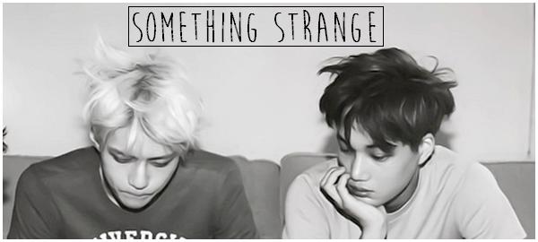 Something Strange.