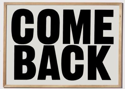 Come Back !