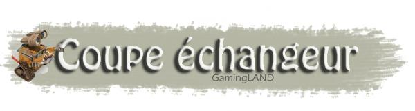 ஐ La coupe échangeur sur GamingLAND ஐ