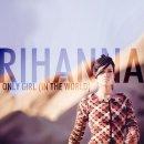 Only girl de Rihanna sur Skyrock