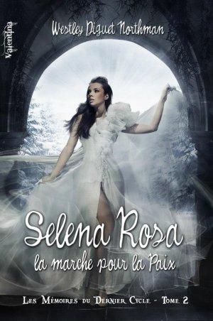 Les Mémoires du Dernier Cycle - Tome 2 : Selena Rosa, la Marche Pour la Paix, Westley Diguet
