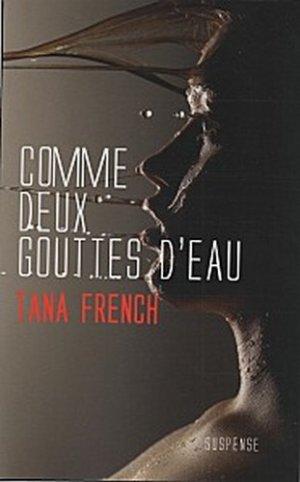 Comme deux gouttes d'eau, Tana French