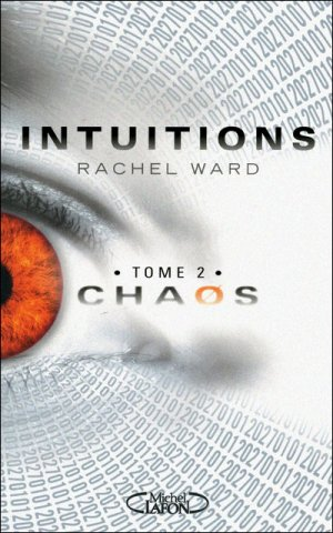 Intuitions - Tome 2 : Chaos, Rachel Ward
