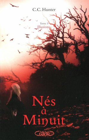 Nés à Minuit - Tome 3 : Illusions, C.C. Hunter