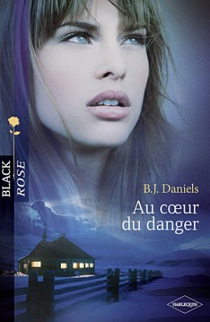 Au c½ur du danger, B. J. Daniels