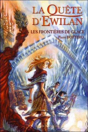 La Quête d'Ewilan - Tome 2 : Les Frontières de Glace, Pierre Bottero