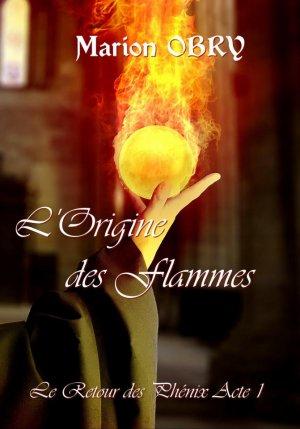 Le Retour des Phénix - Acte 1 : L'Origine des Flammes, Marion Obry