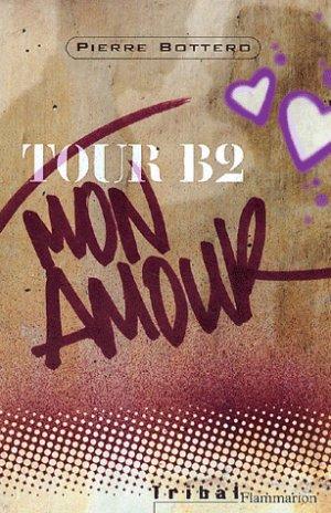 Tour B2 mon amour, Pierre Bottero