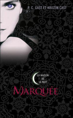 La Maison de la Nuit - Tome 1 : Marquée, P.C. Cast & Kristin Cast
