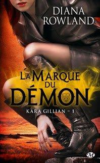Kara Gillian - Tome 1 : La Marque du Démon, Diana Rowland