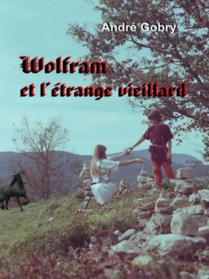 Wolfram et l'étrange vieillard, André Gobry