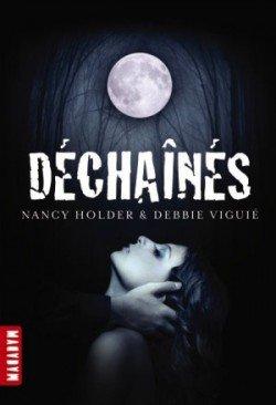 Les Chroniques de Wolf Springs - Tome 1 : Déchaînés, Nancy Holder & Debbie Viguié