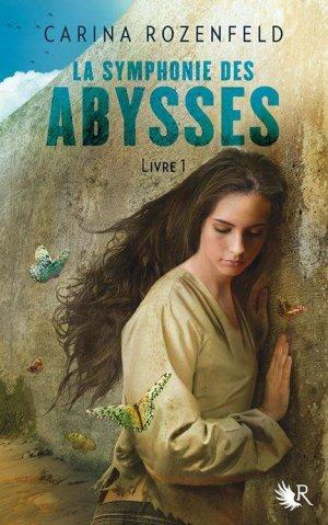 La Symphonie des Abysses - Livre un, Carina Rozenfeld