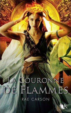 La Trilogie de Braises et de Ronces - Tome 2 : La Couronne de Flammes, Rae Carson