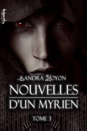 Nouvelles d'un Myrien - Tome 3 : Témérité, Sandra Moyon